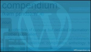 WPCompendium.org - Free WordPress Step-By-Step Tutorials
