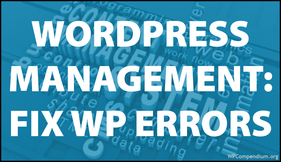 WordPress Management Tutorials - Troubleshooting WordPress Errors