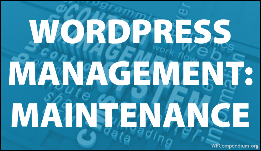WordPress Management Tutorials - WordPress Maintenance