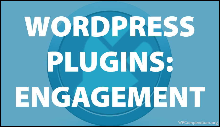 WordPress Plugins: Engagement