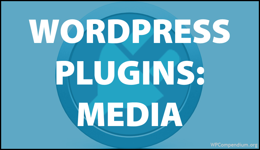 WordPress Plugins: Media